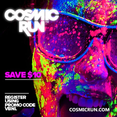 Save $10 when you enter code VBNL while registering for the Cosmic Run ! http://cosmicrun.com/register/virginia-beach/?utm_source=VB+NIghtlife_medium=Marketing_campaign=Promo+code_source=Notify+Me+When+Cosmic+Run+is+Coming+to+my+City%21_campaign=b023e941de-VA_Beach_Notify_6_8_2013_medium=email_term=0_d5b773b321-b023e941de-