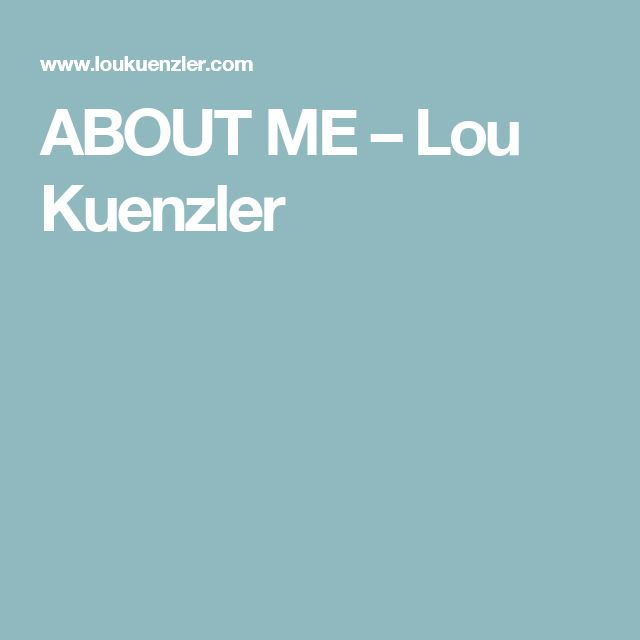 ABOUT ME – Lou Kuenzler
