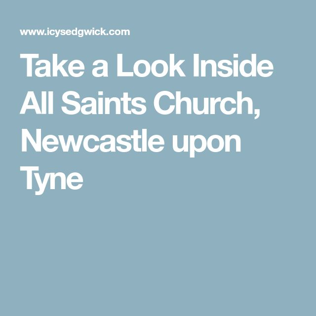 Take a Look Inside All Saints Church, Newcastle upon Tyne
