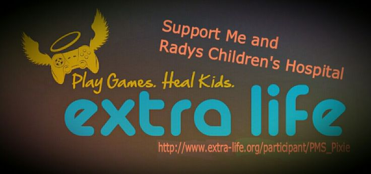 Please Support Me and Radys Children's Hospital   www.Extra-Life.org/participant/PMS_Pixie