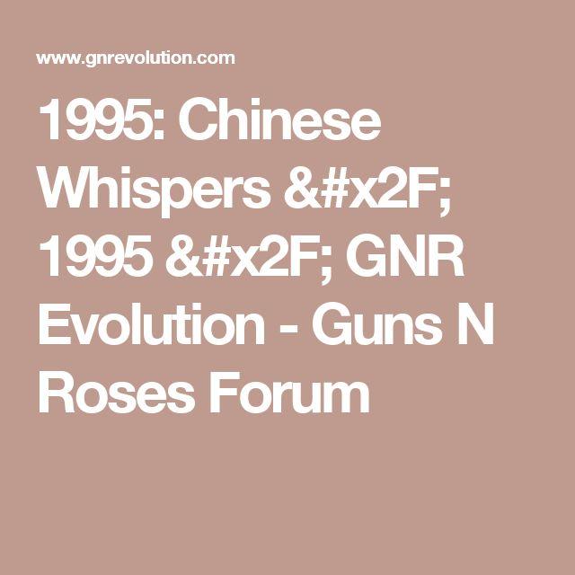1995: Chinese Whispers / 1995 / GNR Evolution - Guns N Roses Forum