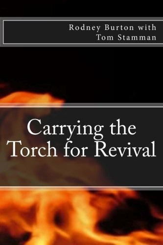 Carrying the Torch for Revival (Volume 1) by Rodney Burton, http://www.amazon.com/dp/1479365327/ref=cm_sw_r_pi_dp_RWnSrb0SZW2G5
