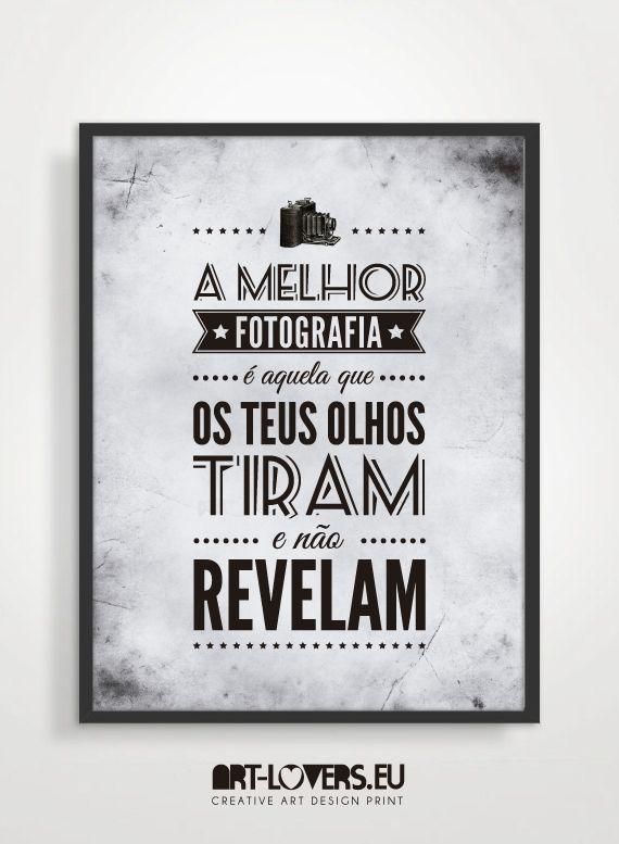 """♥ decora a tua casa e escritório com este fantástico poster art-lovers ♥ É também um presente perfeito♥ Frase """"A melhor fotografia é aquela que os teus olhos tiram e não revelam..."""" :::::::::::::::..."""