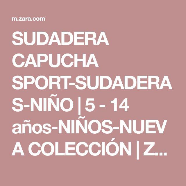 SUDADERA CAPUCHA SPORT-SUDADERAS-NIÑO | 5 - 14 años-NIÑOS-NUEVA COLECCIÓN | ZARA España