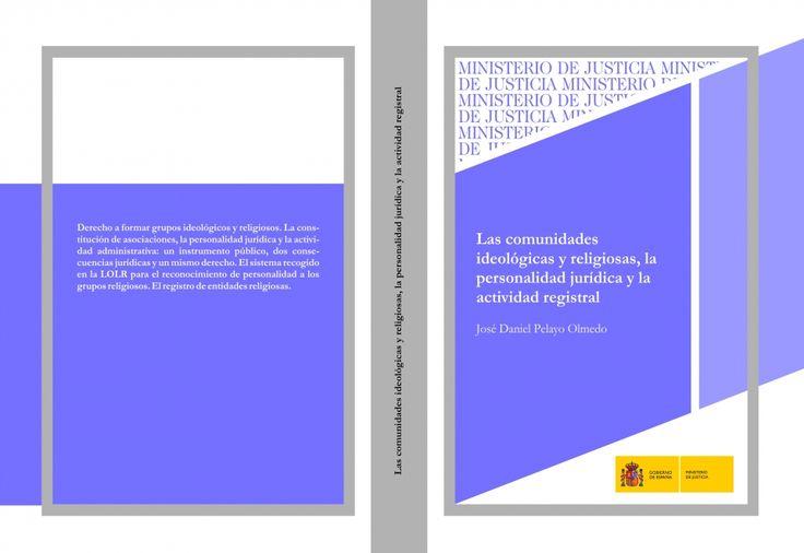 Las comunidades ideológicas y religiosas, la personalidad juridica y la actividad registral / José Daniel Pelayo Olmedo. - 2007