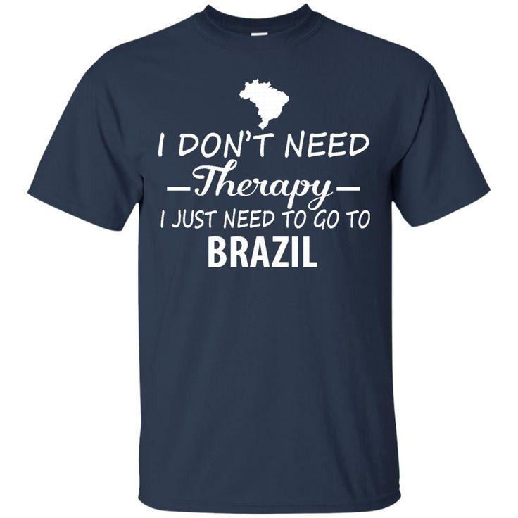 Brazil T-shirts I Just Need To Go To Brazil Shirts Hoodies Sweatshirts
