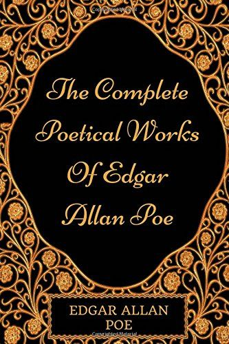 PDF DOWNLOAD The Complete Poetical Works Of Edgar Allan Poe: By Edgar Allan Poe - Illustrated Free PDF - ePUB - eBook Full Book Download Get it Free >> http://library.com-getfile.network/ebook.php?asin=1975770498 Free Download PDF ePUB eBook Full Book The Complete Poetical Works Of Edgar Allan Poe: By Edgar Allan Poe - Illustrated pdf download and read online
