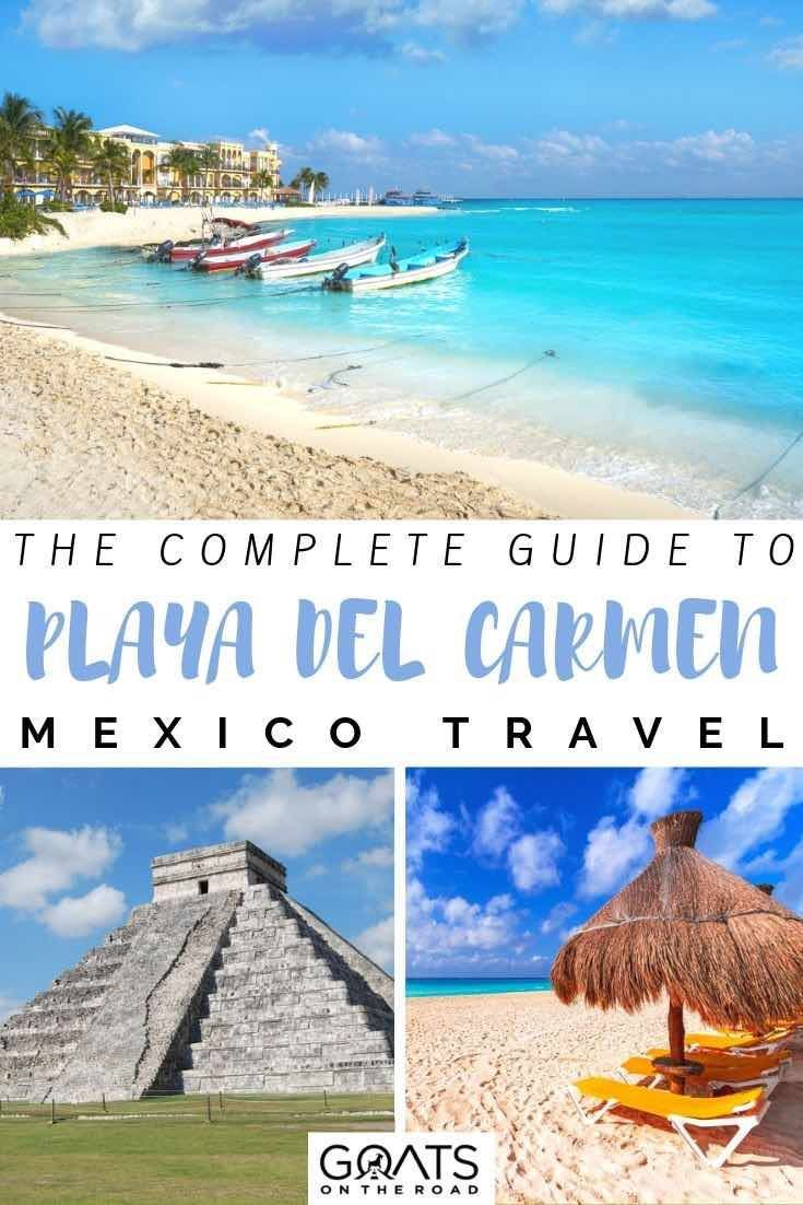 Playa del Carmen Mexico: The Complete Travel Guide