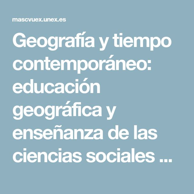 Geografía y tiempo contemporáneo: educación geográfica y enseñanza de las ciencias sociales para el mundo global | REIDICS. Revista de Investigación en Didáctica de las Ciencias Sociales