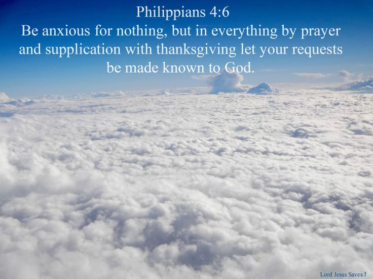 philippians 4:6 images for facebook | Philippians 4:6 Be anxious for nothing, but in everything by prayer ...Definition of supplication (n) Bing Dictionary sup·pli·ca·tion[ sùpplə káysh'n ] appeal made to somebody in authority: a humble and sincere appeal to somebody who has the power to grant a request addressing of requests: the addressing of humble and sincere appeals to somebody with the power to grant them synonyms: entreaty · petition · appeal · prayer · request · plea · suit ·…