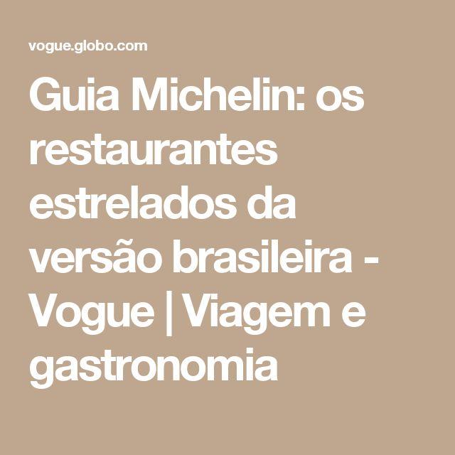 Guia Michelin: os restaurantes estrelados da versão brasileira - Vogue | Viagem e gastronomia