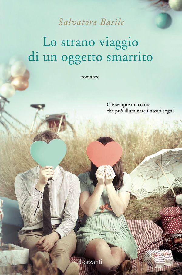 """""""Lo strano viaggio di un oggetto smarrito"""" Salvatore Basile (Garzanti)"""
