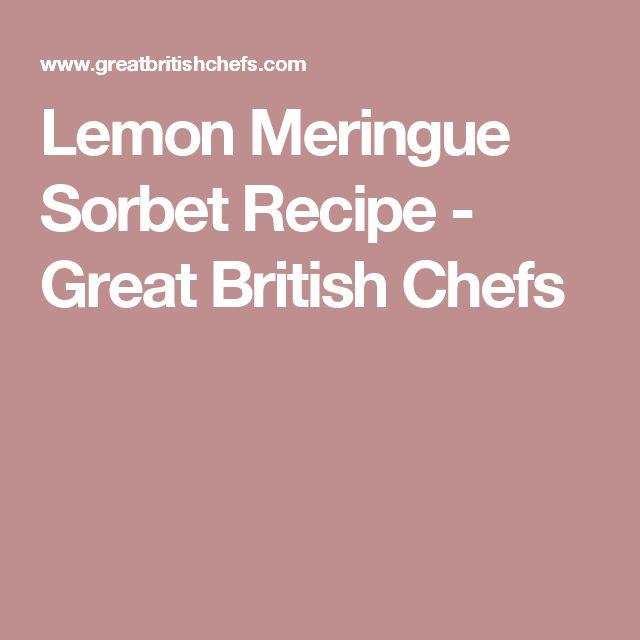 Lemon Meringue Sorbet Recipe - Great British Chefs