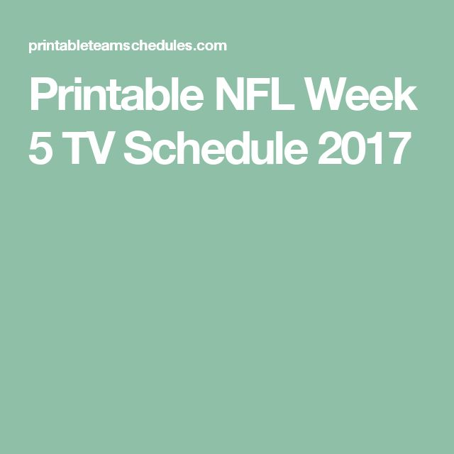 Printable NFL Week 5 TV Schedule 2017