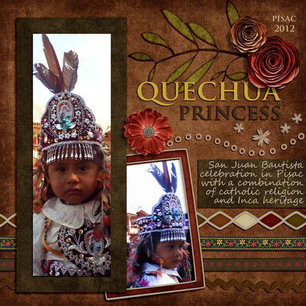 Quechua Princess. On our trip to Peru, 2012, we met her. For this page I used: My Best Friend Kit by Bubbles Bits - Plain Digital Wrapper. #peru #quechua #pisac #Inka #plaindigitalwrapper