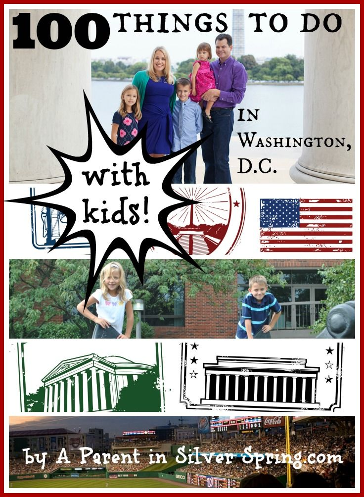 100 Things to Do With Kids in Washington DC | Washington DC Mom Blog – A Parent in Silver Spring – Washington DC With Kids