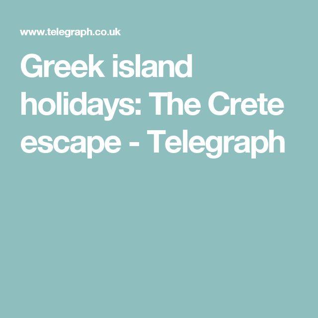 Greek island holidays: The Crete escape - Telegraph