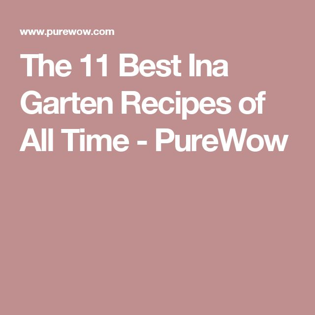 The 11 Best Ina Garten Recipes of All Time - PureWow