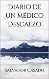 Free Kindle Book -   Diario de un médico descalzo (Spanish Edition) Check more at http://www.free-kindle-books-4u.com/self-helpfree-diario-de-un-medico-descalzo-spanish-edition/