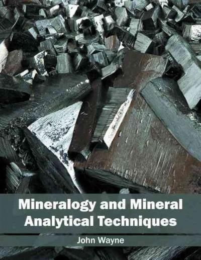 Mineralogy and Mineral Analytical Techniques