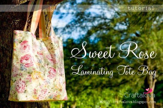 Craftalova: Tutorial: Sweet Rose Laminating Tote Bag