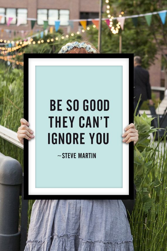 "Inspirational Steve Martin Quote Print Art Wall Decor ""Be So Good They Can't Ignore You"" Typography Poster Sign Subway Art"