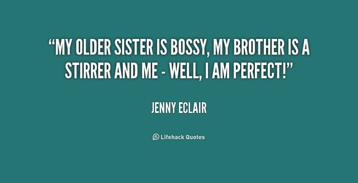 quote-Jenny-Eclair-my-older-sister-is-bossy-my-brother-161903.png (1000×512)