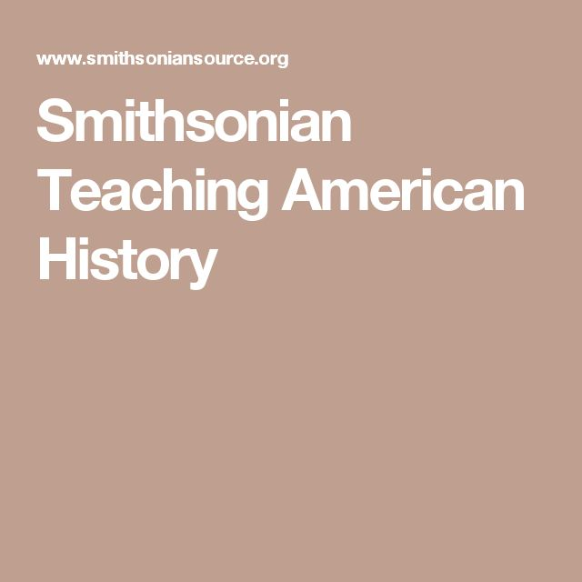 Smithsonian Teaching American History