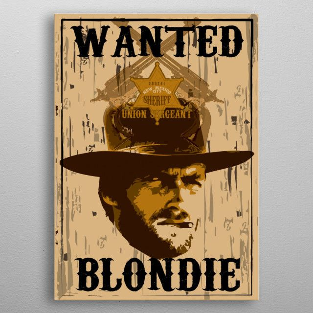 The Good the Bad the Ugly Blondie Poster printed on metal. SALE! Use code: ALLSTAR Buy 3-4 get 15% OFF   5+ 20%