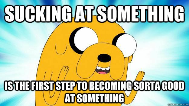 - jake the dog: Jake The Dogs, Sort, Adventure Time, Quotes, Suck, True, Step, Good Advice, Wise Words