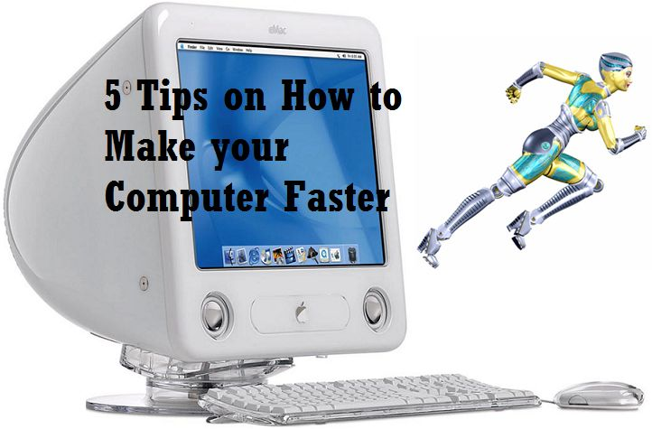 5 Tips on How to Make your Computer Faster