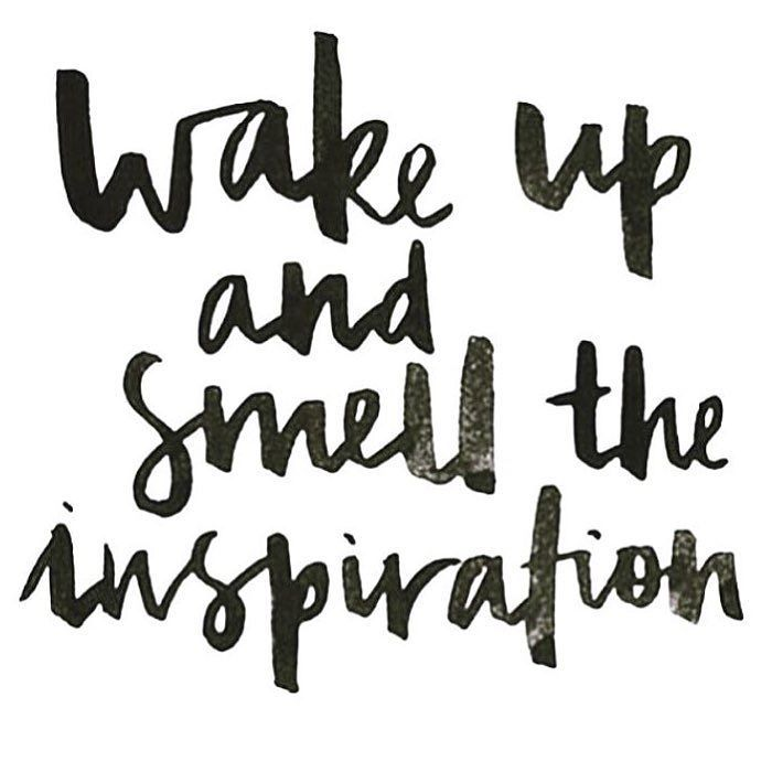Wake up and smell the inspiration. #wisdom #affirmations #inspiration