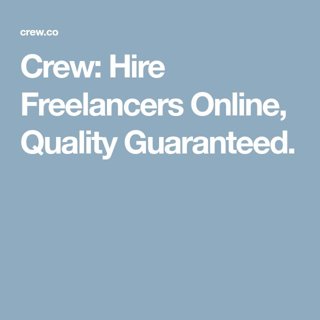 Crew: Hire Freelancers Online, Quality Guaranteed.