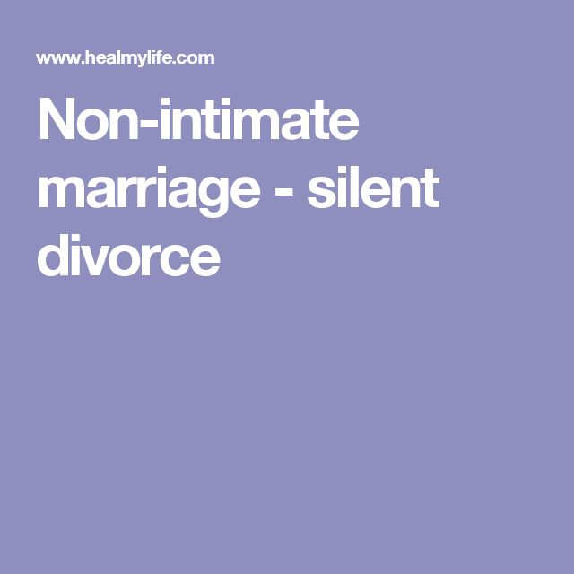 Non-intimate marriage - silent divorce