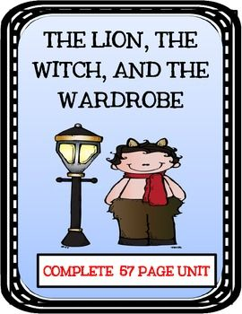 The Lion, the Witch, and the Wardrobe - Complete 57 page novel study unit!