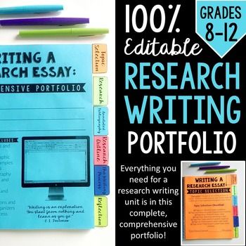 Writing a Reach Paper PORTFOLIO: Grades 8-12 EDITABLE  This comprehensive portfolio will help your students master the research writing process in 6 steps-- indicated by organized tabs (topic selection, research, annotated bibliography, research outline, the writing process, and reflection).  The portfolio is made up of 42 pages plus cover pages and tabs for each section.