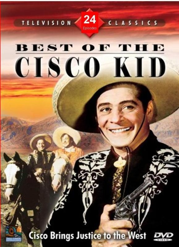 The Cisco Kid Was Another Favorite With His Serials