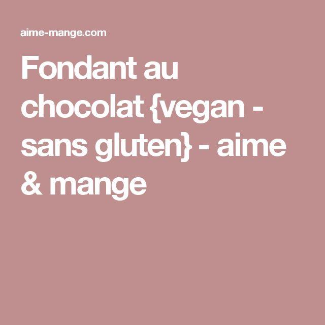 Fondant au chocolat {vegan - sans gluten} - aime & mange
