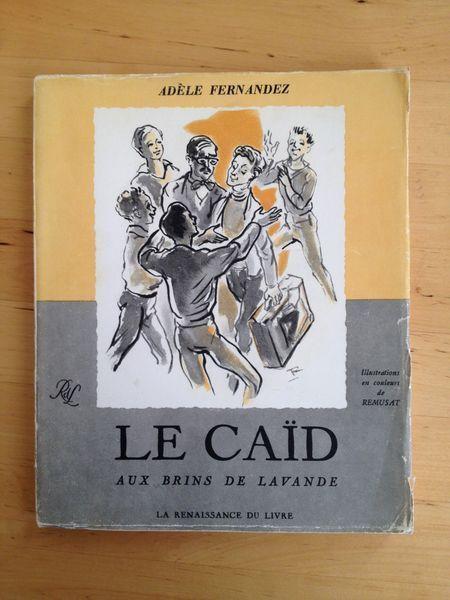 #littérature #Provence : Le caïd aux brins de lavande - Adèle Fernandez. La Renaissance du Livre, 1963. 116 pp. brochées. Illustrations en couleurs de Remusat.