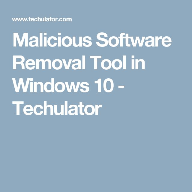 Malicious Software Removal Tool in Windows 10 - Techulator