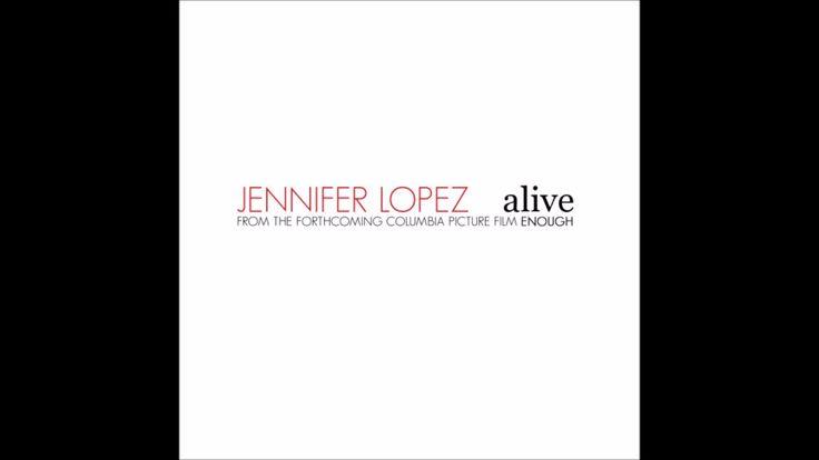 """Jennifer Lopez - Alive (From """"Enough"""" Soundtrack) (Audio)"""