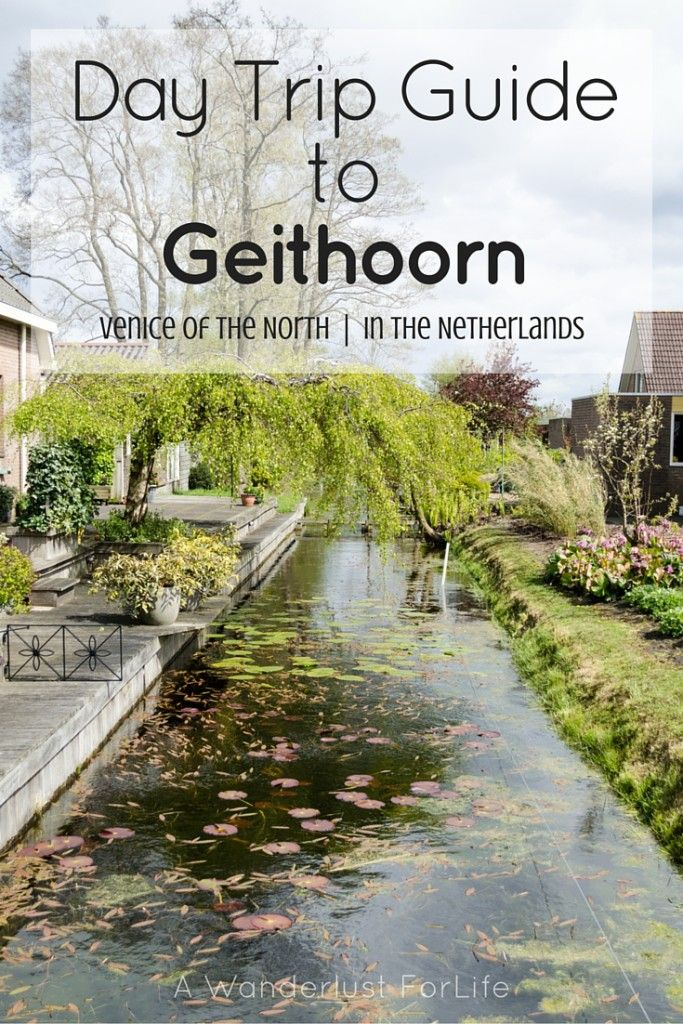Day Trip to Giethoorn - A Wanderlust for Life Named the Venice of the North…