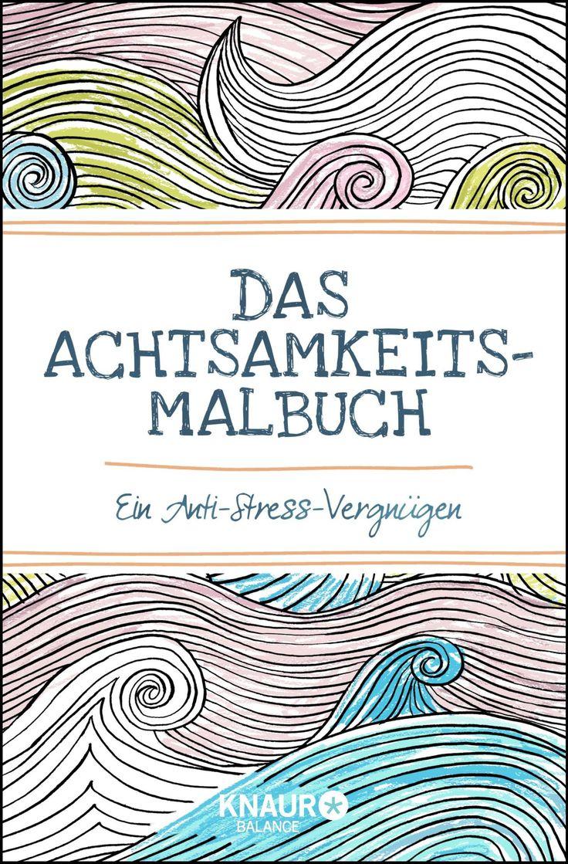 Das Achtsamkeits Malbuch Ein Anti Stress Vergngen Amazonde SimsColoring BooksNeue