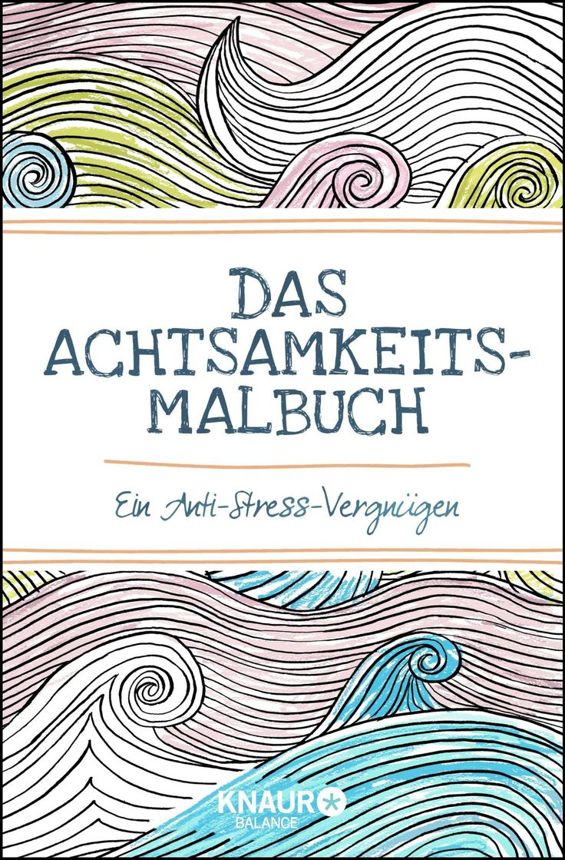 Art therapy coloring book michael omara - Das Achtsamkeits Malbuch Ein Anti Stress Vergn Gen Amazon De Anti Stresssimscoloring Booksneue