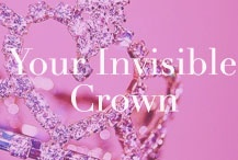 We always wear our Invisible Crown!