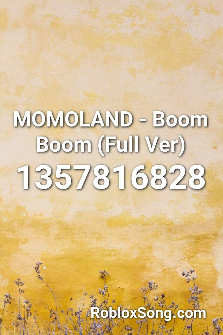 Momoland Boom Boom Full Ver Roblox Id Roblox Music Codes In