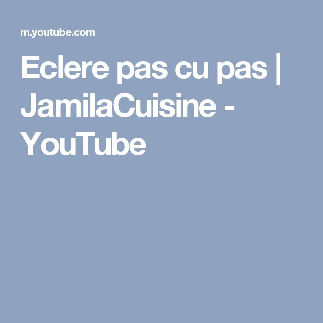 Eclere pas cu pas | JamilaCuisine - YouTube