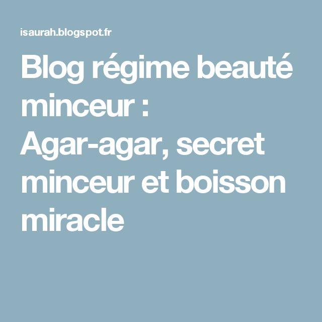 Blog régime beauté minceur : Agar-agar, secret minceur et boisson miracle
