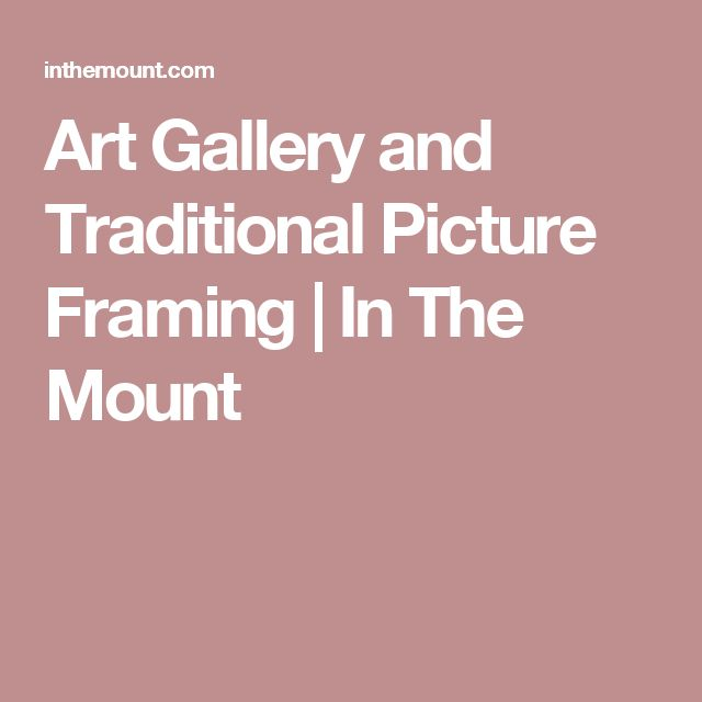 Art Gallery and Traditional Picture Framing | In The Mount