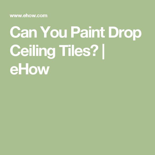 drop ceiling paint ideas - 25 best ideas about Drop ceiling tiles on Pinterest